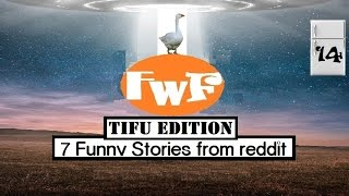 Download 7 Funny and Embarrassing Stories TIFU FwF#14 Video