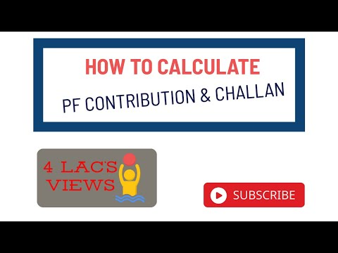 How to calculate PF contribution and challan
