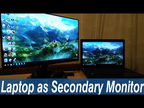 How to use a laptop as a Secondary Monitor