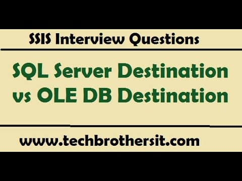 SQL Server Destination vs OLE DB Destination - SSIS Interview Questions
