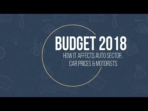 Budget 2018: How It Affects Auto Sector, Car Prices & Motorists