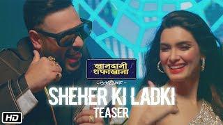 Sheher Ki Ladki (Teaser) | Khandaani Shafakhana | Tanisk Bagchi Badshah Tulsi Kumar  Diana Penty