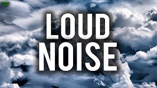 THE LOUD NOISE IN THE SKY
