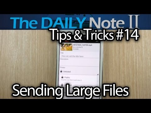 Samsung Galaxy Note 2 Tips & Tricks (Episode 14: How to send large video files from a smartphone)