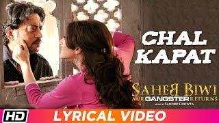 Chal Kapat  Lyrical Video  Piyush Mishra  Saheb Biwi Aur Gangster Returns  Jimmy Shergill  Mahie G