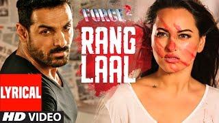RANG LAAL Lyrical Video Song | Force 2 | John Abraham, Sonakshi Sinha | Dev Negi | T-Series