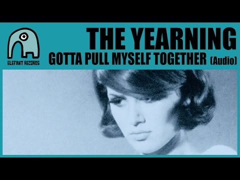 THE YEARNING - Gotta Pull Myself Together [Audio]