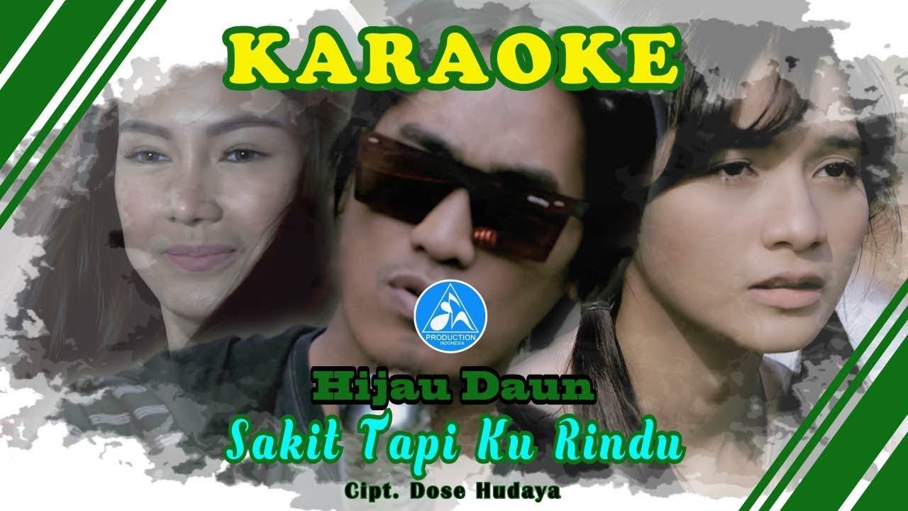 Download Hijau Daun Sakit Tapi Ku Rindu [Official Video Karaoke] MP3 Gratis