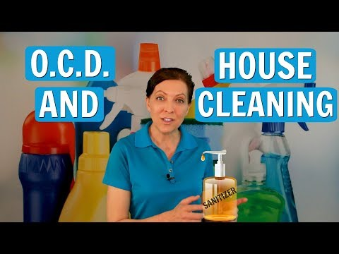 Obsessive-Compulsive Cleaners & How to Cope with OCD
