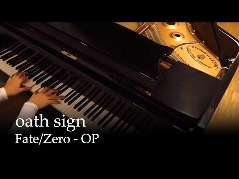 Oath Sign - Fate/Zero OP [Piano]