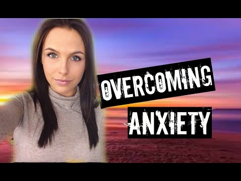 How I Overcame My Anxiety