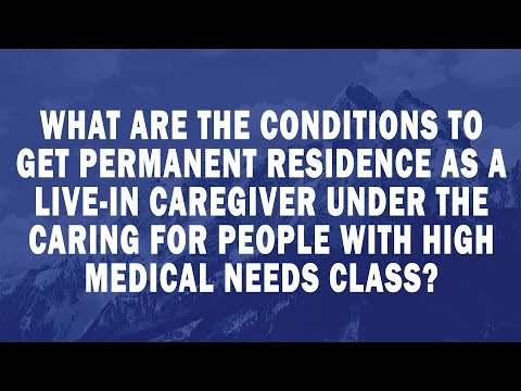 What are the conditions to get permanent residence as a Live in Caregiver under the Caring for Peopl