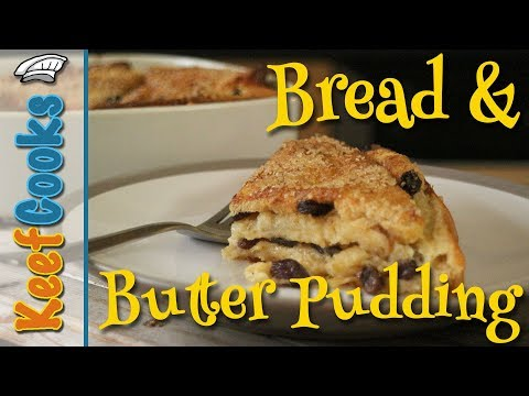 British Bread and Butter Pudding #keefcooks
