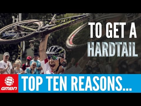 Top 10 Reasons To Get A Hardtail   GMBN Hardtail Week