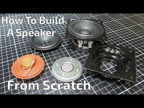 How to Build a Speaker, From Scratch! -  Episode 01