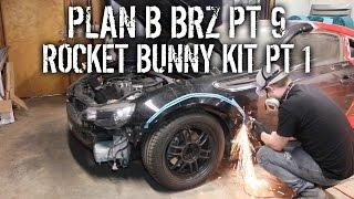 Plan B Brz Pt 9 Diy Install Rocket Bunny Widebody Kit Pt 1