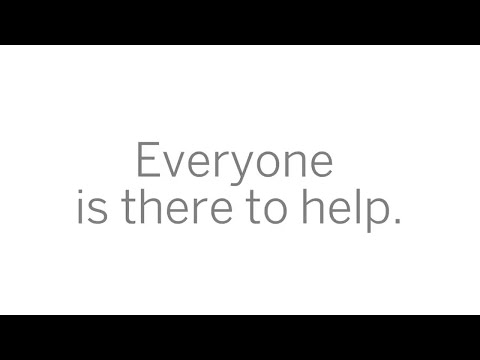 Everyone is there to help