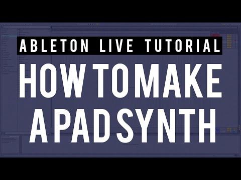 How to Make A Pad in Ableton Live