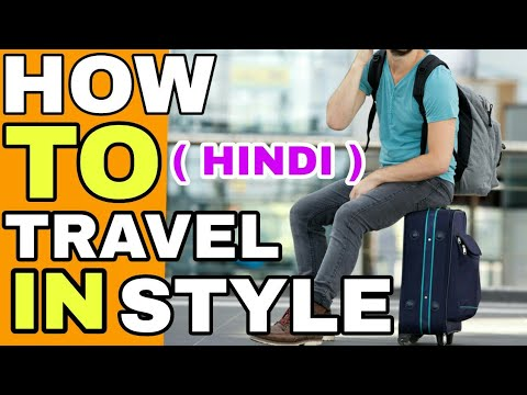 How To Travel In style | Hindi | How To Stay Fresh All Day In Travelling | How To Look Attractive