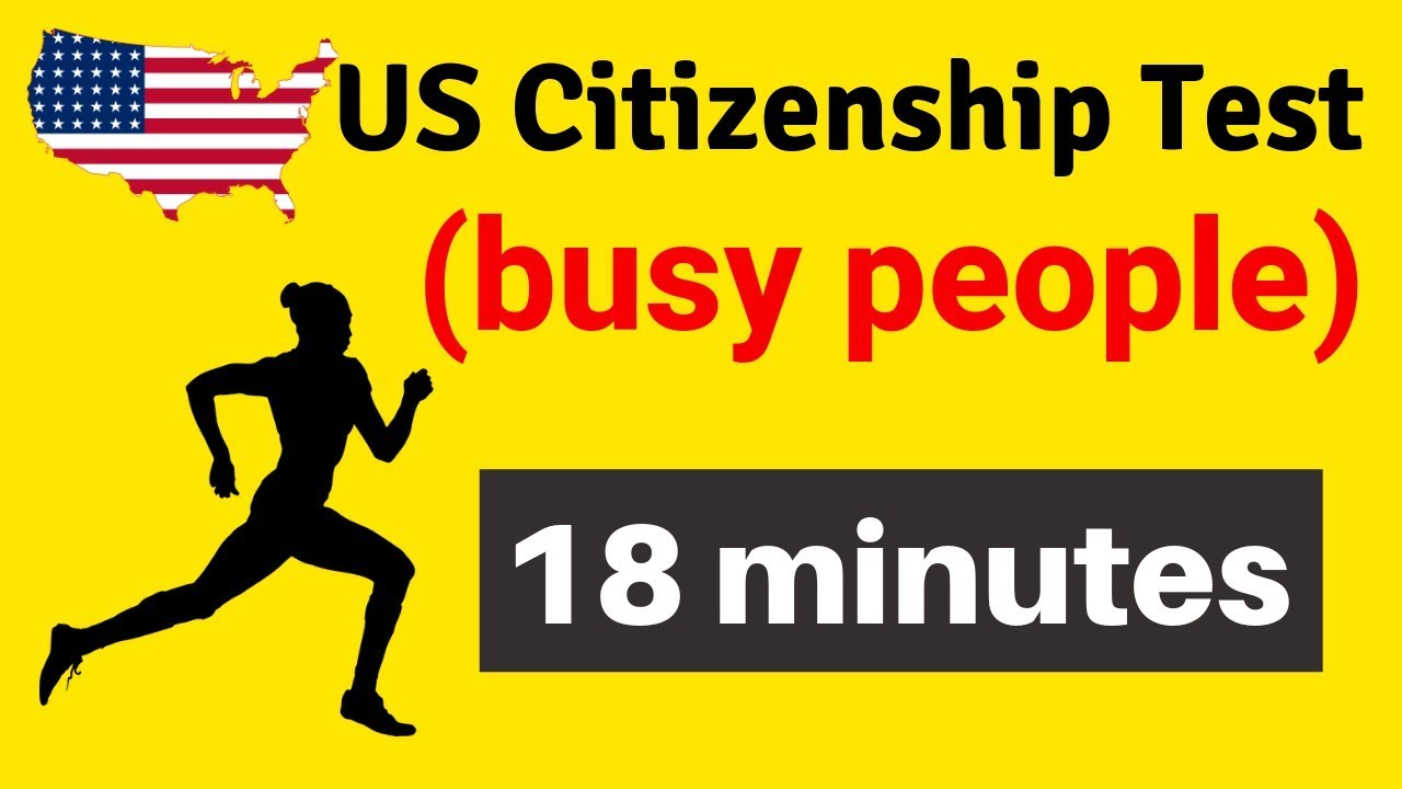 US CITIZENSHIP TEST (for busy people). All questions and answers in 18 minutes