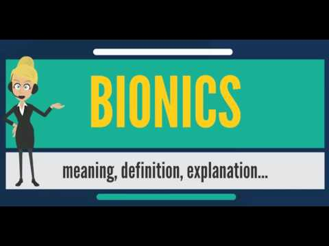 What is BIONICS? What does BIONICS mean? BIONICS meaning, definition, explanation & pronunciation