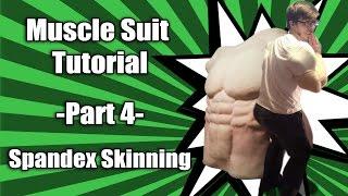 Muscle Suit Tutorial - Part 4 - Spandex Skin