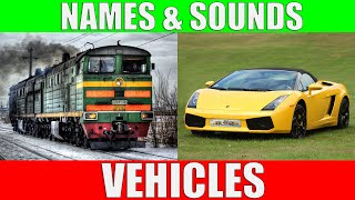 VEHICLES Names and Sounds to Learn | Learning Transport Vehicle Names and Sounds in English