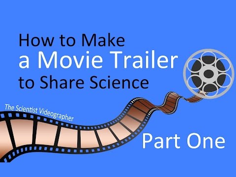 How to Make a Movie Trailer to Share Science--Part One
