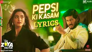 Pepsi Ki Kasam - Lyrics Video | The Zoya Factor | Sonam K Ahuja | Dulquer Salmaan | Benny Dayal | 20