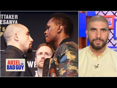 Robert Whittaker vs. Israel Adesanya can be fight of the year - Helwani | Ariel & the Bad Guy