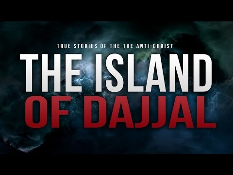The Island Of Dajjal - The Anti-Christ