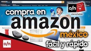 Como comprar en Amazon Mexico facil y rapido. Tutorial