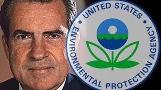 The EPA was created by President Richard Nixon