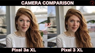 Pixel 3a XL VS Pixel 3 XL Camera Comparison!