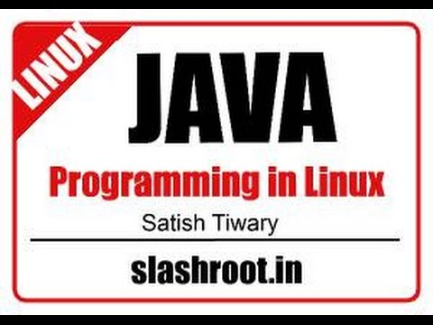 java on linux:Learn how to write,compile and run java program on linux.