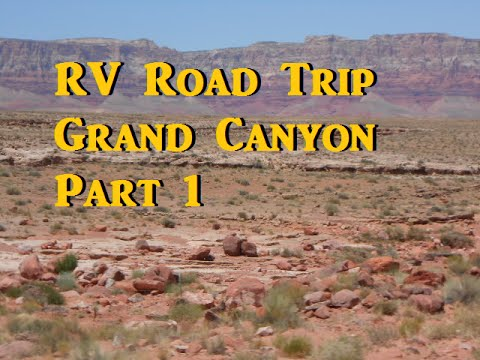 RV Road Trip to the Grand Canyon - P1