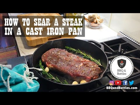 How to Sear a Steak in a Cast Iron Pan