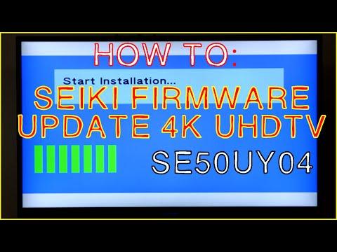 HOW TO UPDATE FIRMWARE SEIKI UHD 4K TV