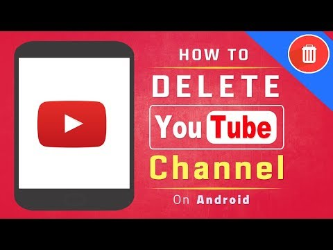 How To Delete Your YouTube Channel on Android