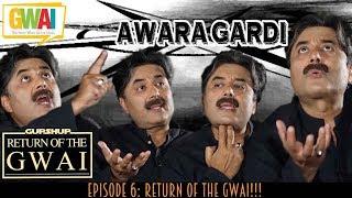 Awara Gardi Episode 6: Return of the GWAI!!! GupShup with Aftab Iqbal