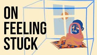 On Feeling Stuck