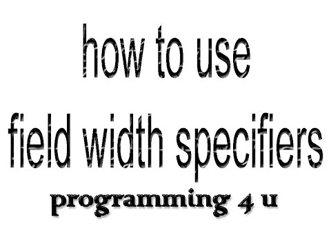 how to use field width specifiers in c language-2017