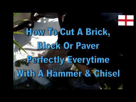 How To Cut A Brick, Block Or Paver Perfectly Every time With A Hammer And Chisel