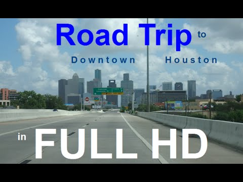 Road Trip: Driving to Downtown Houston in FULL HD