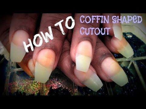 HOW TO COFFIN SHAPED NAILS CUT OUT TUTORIAL