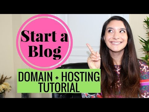 2017 HOW TO START A BLOG ● DOMAIN & HOSTING TUTORIAL