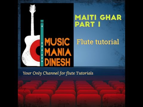 Maiti Ghar  - Part I, Nepali flute tutorial  with notations  by Dinesh