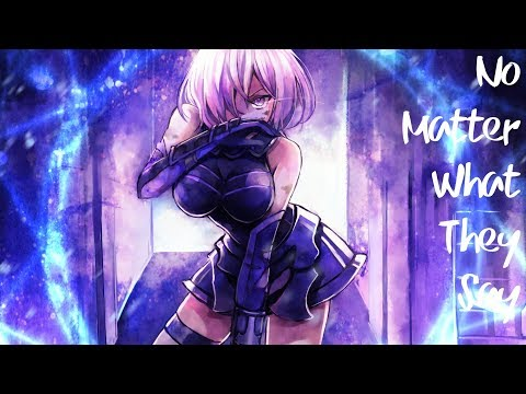 Nightcore - No Matter What They Say