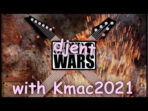 djent wars - jared dines VS Kmac2021