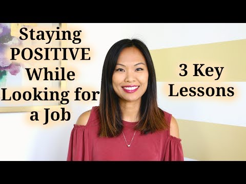 Staying Positive While Looking for a Job - 3 Key Lessons